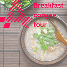 Congee Breakfast Tour – Haymarket